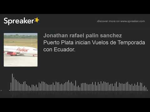 Puerto Plata: Inician serie de vuelos chárter con Ecuador