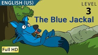 The Blue Jackal : Learn English US - Story for Children
