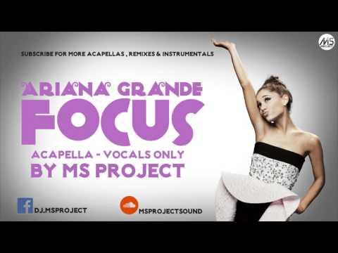 Ariana Grande - Focus (Acapella - Vocals Only) + DL