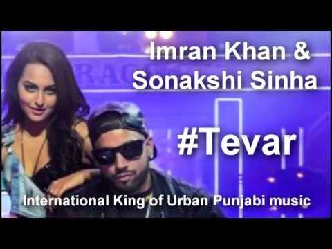 Imran Khan & Sonakshi Sinha - Tevar (Yo Yo Honey Singh) Desi Kalakaar