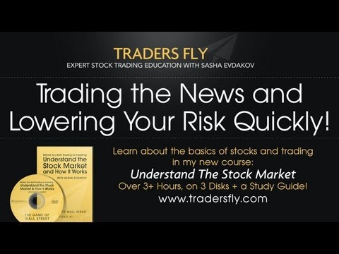 Trading Stock Market News and Lowering Your Risk Quickly!