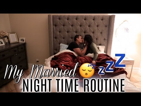 MY MARRIED NIGHT TIME ROUTINE 2017