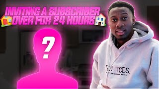 INVITING  A SUBSCRIBER OVER FOR 24 HOURS