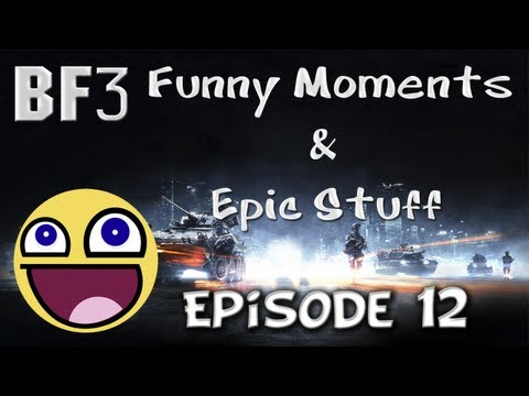 Battlefield 3 - Funny Moments & Epic Stuff - Episode 12