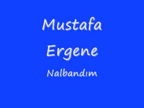 Mustafa Ergene- Nalbandım