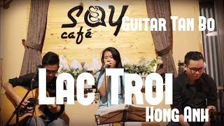 Lạc trôi | Guitar Tân Bo Cover | Hồng Anh | SAY Acoustic Cafe