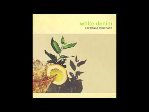 White Denim - Come Back
