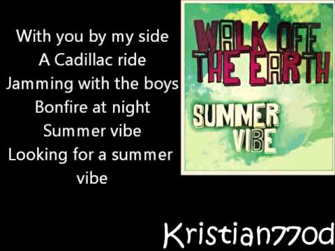 Summer Vibe - Walk Off The Earth - Lyrics Music Videos