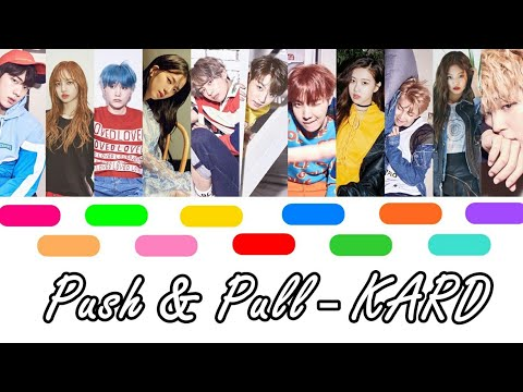 How would BTS & BLACKPINK sing KARD - 'Push & Pull' (with Line Distribution)