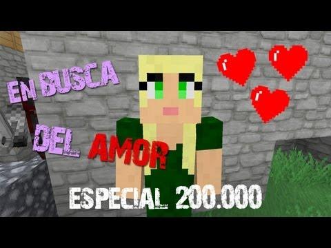 ESPECIAL 200.000 SUSCRIPTORES: EN BUSCA DEL AMOR