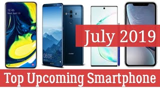 Top Upcoming Smartphone in July 2019 | Best Smartphone Ready to Launch in July