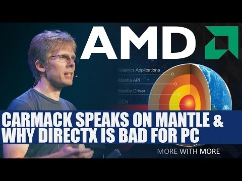 AMD Mantle - John Carmack - OpenGL Provides Similar Features & Why DX11 Holds PC Back - Analysis