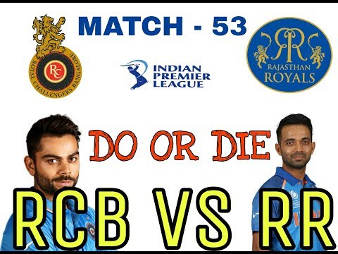 IPL 2018 : MATCH 53! RCB VS RR!  DO OR DIE! PLAYING XI! RR XI ! RCB XI ! HIGHLIGHT! WIN PREDICTED!