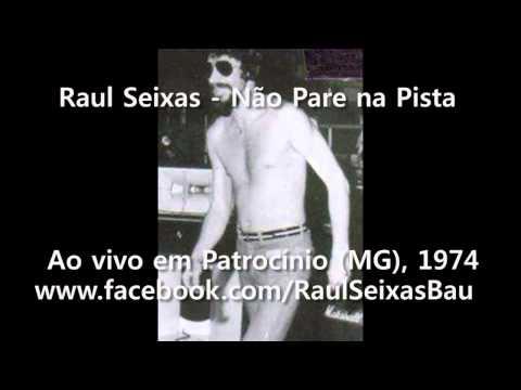 Raul Seixas - No Pare Na Pista