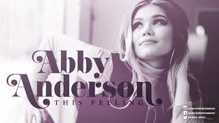 Abby Anderson 34 This Feeling 34 Official Audio
