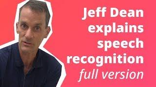 Jeff Dean Explains Speech Recognition on OK Google: full version