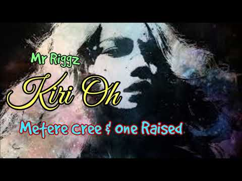 Mr Riggz - Kiri Oh (ft Metere Crew & One Raised)