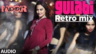 Gulabi Retro Mix - Noor - (Sonu Nigam)