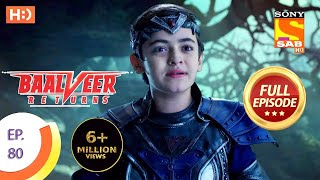 Baalveer Returns - Ep 80 - Full Episode - 30th December 2019