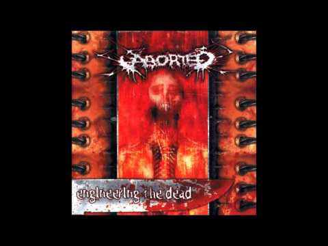 Aborted - Exhuming The Infested
