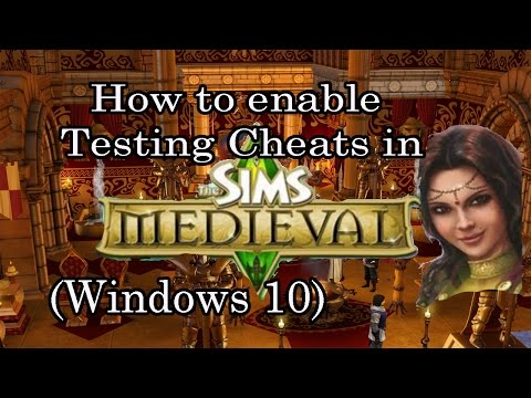 Sims Medieval: Enabling Testing Cheats for Windows  10