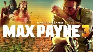 Max Payne 3 - Game Movie