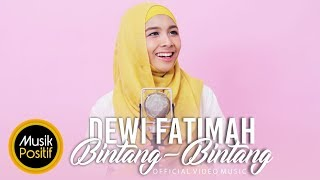 Download Lagu Dewi Fatimah -  Bintang-Bintang  (Official Music Video) Gratis STAFABAND