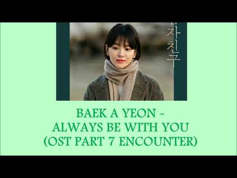 Baek A Yeon - Always Be With You (Ost Part 7 Encounter) Lyrics [Rom+Indo]