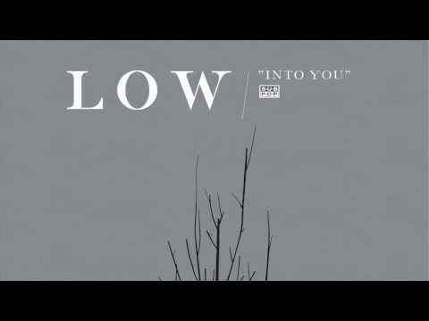 Low - Into You