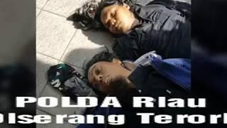 MAPOLDA RIAU DISERANG TERORIS