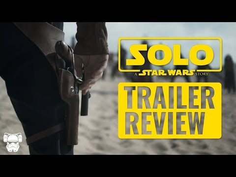 Solo: A Star Wars Story Teaser Trailer - REVIEW / THOUGHTS