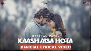 Kaash Aisa Hota - Darshan Raval   Official Lyrical Video   Indie Music Label   Latest Hit Song 2019