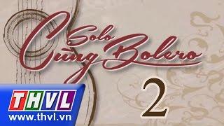 Solo cùng Bolero tập 2b