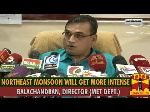"""Northeast Monsoon will Get More Intense"" - Balachandran, Regional Meteorological Director"