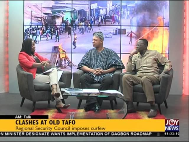 Clashes at old Tafo - AM Talk on Joy News (11-2-16)