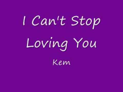 Kem - I Can39t Stop Loving You