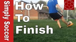 How To Finish In Soccer - How To Shoot A Soccer Ball And Score A Goal In Soccer