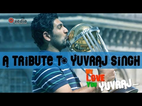 A Tribute to the Champ : We Love you Yuvraj Singh