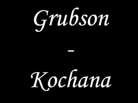 Grubson - Kochana (+tekst)