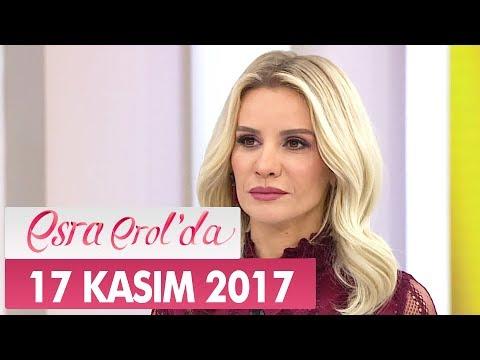 Esra Erol'da 17 Kasım 2017 Cuma - Tek Parça