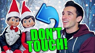 ELF ON THE SHELF IS REAL 3! DON'T TOUCH!