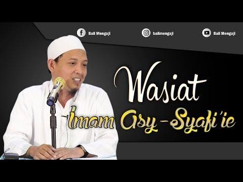 Wasiat Imam Asy-Syafi'i - Ustadz Beni Sarbeni, Lc