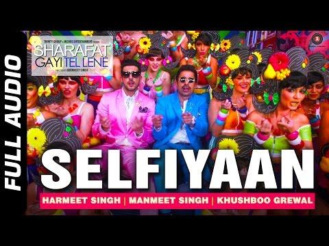 Selfiyaan Full Audio   Sharafat Gayi Tel Lene   Meet Bros Anjjan feat. Khushboo Grewal