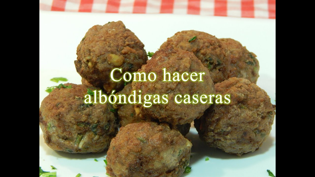 Como hacer alb ndigas de carne youtube - Albondigas tradicionales ...