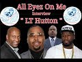 All Eyez On Me L T Hutton Exclusive Interview On John Singleton 50 Cent Jada Smith mp3