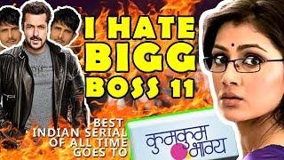 BEST INDIAN TV SERIAL OF ALL TIME - BIGG BOSS 11? KUMKUM BHAGYA? -  SALMAN KHAN