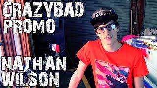 CrazyBadPromo - Nathan Wilson