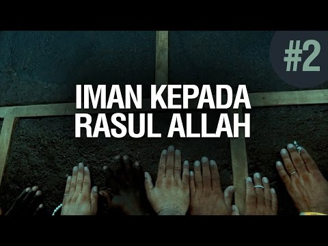 Iman Kepada Para Rasul-Nya #2- Ustadz Khairullah Anwar Luthfi