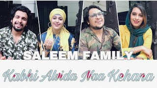 COVER SONG BY SALEEM FAMILY || KABHI ALVIDA || HINDI COVER