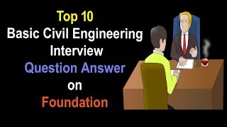Top 10 Civil Engineering Interview Question Answer for Fresher